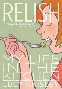 Relish, My Life in the Kitchen by Lucy Knisley