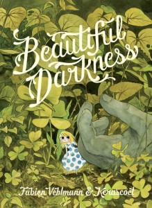 Beautiful Darkness, Drawn & Quarterly, 2014,Fabien Vehlmann and Kerascoet