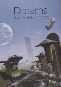 Cover by Mark Wilkinson. Dreams of a Low Carbon Future, James McKay, 2013