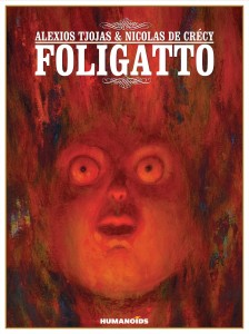 Foligatto, Humanoids, 2014, Alexios Tjojas (writer), Nicolas de Crécy (artist)