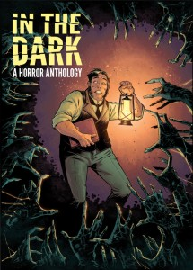 In the Dark: A Horror Anthology, IDW, 2014, Rachel Deering (editor)