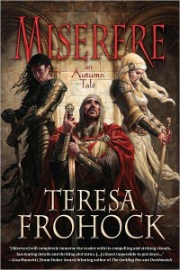 Miserere: An Autumn Tale, by Teresa Frohock
