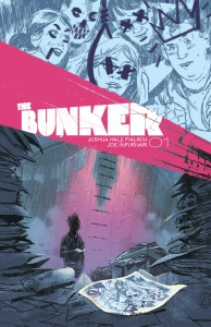 The Bunker #1. Joshua Hale Fialkov, Joe Infurnari ONI Press.