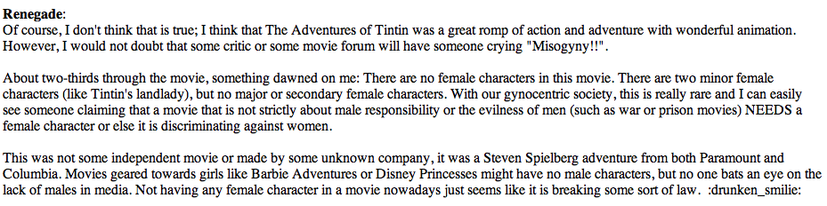 Tintin (2011) film review, user Renegade, standyourground forum: Renegade notes, happily, the lack of female presence within the 2011 film TinTin