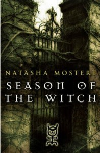 Season of the Witch Natasha Mostert Dutton, 2007