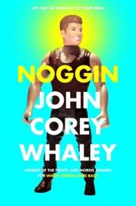 Cover: Noggin. John Corey Whaley  Simon & Schuster