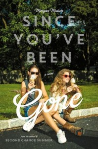 Since You've Been Gone. Morgan Matson. Simon and Schuster.