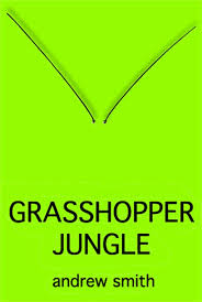 Grasshopper Jungle, Andrew Smith,