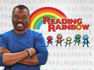 Reading Rainbow | LeVar Burton http://www.readingrainbow.com/