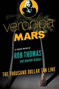 Cover: Veronica Mars: The Thousand Dollar Tan Line. Rob Thomas.