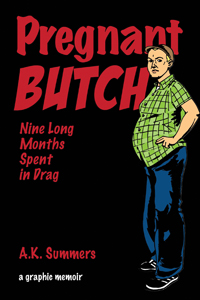 Pregnant Butch, A. K. Summers, Softskull Press, http://softskull.com/pregnant-butch/