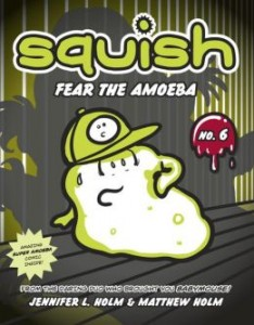 Squish, Jennifer L. Holm, Matt Holm, Random House Books for Young Readers, http://www.barnesandnoble.com/w/squish-6-jennifer-l-holm/1117201779?ean=9780307983022