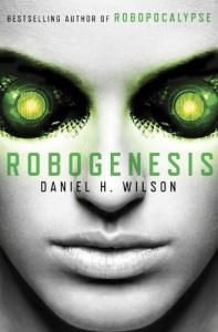Cover: Robogenesis. Daniel H Wilson. Doubleday