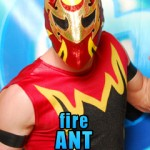 Fire Ant, Chikara, chikarapro.com