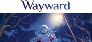 Why I'm Excited about Wayward