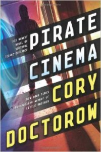 Pirate Cinema, Cory Doctorow, Tor Books, 2012
