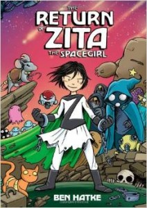The Return of Zita the Spacegirl Ben Hatke First Second, 2014