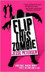 Flip this Zombie (Living with the Dead, Book 2), Jesse Petersen, Orbit, 2011, Hachette Book Group
