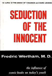 wertham, http://en.wikipedia.org/wiki/Seduction_of_the_Innocent