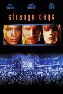 strange days, http://ia.media-imdb.com/images/M/MV5BMTQxMzk0NTQ4Ml5BMl5BanBnXkFtZTgwNjY0MDQ1MDE@._V1_SX214_AL_.jpg