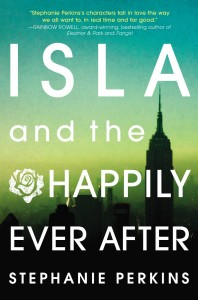 Isla and the Happily Ever After Stephanie Perkins, Dutton, 2014