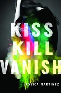 Kiss Kill Vanish Jessica Martinez Katherine Tegen Books/HarperCollins