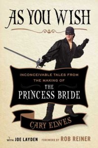 As You Wish: Inconceivable Tales from the Making of The Princess Bride Cary Elwes & Joe Laydon Touchstone