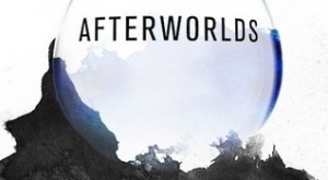Afterworlds. Written by Scott Westerfeld. September 23rd 2014. Simon Pulse. Simon & Schuster.