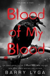 Blood of My Blood. Jasper Dent #3. Barry Lyga. September 9th 2014. Little, Brown. Hachette Book Group.