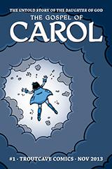 The Gospel of Carol #1-4 John Troutman (W & A)