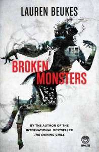 Broken Monsters Lauren Beukes Little, Brown and Company