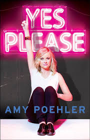 Yes, Please  Amy Poehler  HarperCollins Publishers