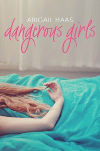 Dangerous Girls, Abigail Haas, Simon Pulse 2013