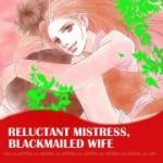 Harlequin Josei Manga comiXology thumbnail: Reluctant Mistress, Blackmailed Wife