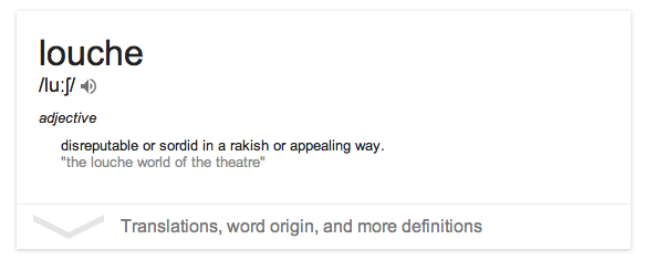 Louche: google dictionary definition, wiktionary, 2014