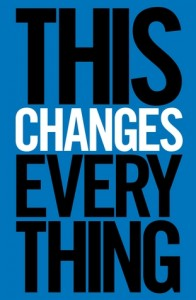 This Changes Everything: Capitalism vs. the Climate. Naomi Klein. September 16th 2014. Allen Lane. Penguin Books.