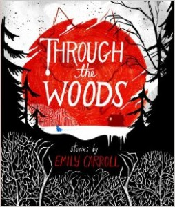 Through the Woods cover, Emily Carroll, July 2014