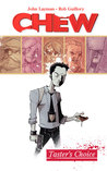 Chew, Vol. 1: Taster's Choice (Chew #1-5) by John Layman, Rob Guillory (Illustrator)