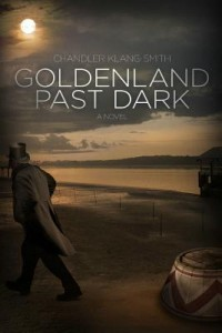Goldenland After Dark by Chandler Klang Smith ChiZine Press 2014