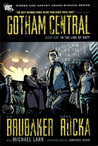 Gotham Central, Book One: In the Line of Duty (Gotham Central #1) by Ed Brubaker, Greg Rucka, Michael Lark (Illustrator)