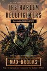 The Harlem Hellfighters by Max Brooks, Caanan White (illustrator)