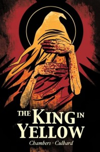 the king in yellow cover, written and drawn by INJ Culbard adapted from Robert W. Chambers novel