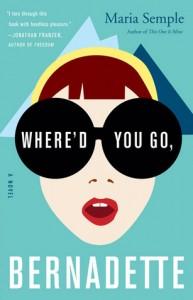 Where'd You Go Bernadette, Maria Semple, Little Brown Books, 2012