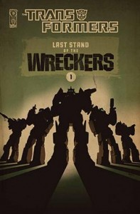 Last Stand of the Wreckers #1 cover, Co-written by Nick Roche and James Roberts, penciled by Roche and Guido Guidi, inked by Andrew Griffith and colored by Josh Burcham, IDW
