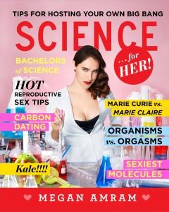 Science...For Her!  Megan Amram Scribner