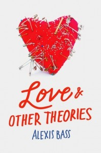 Love and Other Theories Alexis Bass HarperCollins 2014