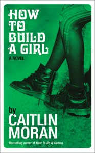 How to Build a Girl Caitlin Moran HarperCollins 2014