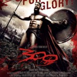 300. Directed by Zack Snyder. 2006. Movie Poster.