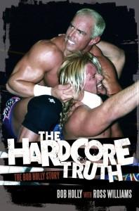 Hardcore-Truth-cover, Bob Holly, Ross Williams, ECW Press, 2014