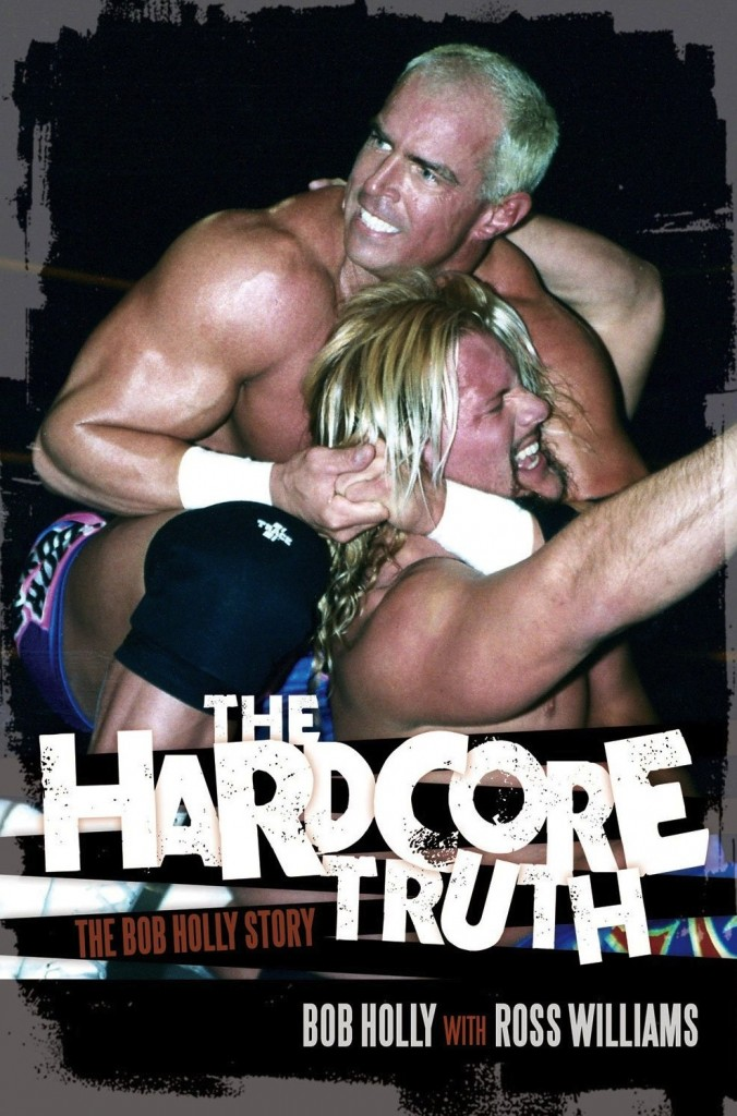 Hardcore-Truth-cover, Bob Holly, Ross Williams, ECW Press, 2014